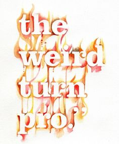 "Typeverything.com - ""The weird turn pro"" by Nathan... - Typeverything #tpography #typo"