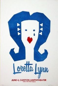 Design / In my collection. Dirk Fowler Letterpress Poster. Poster Description: Loretta Lynn - Canyon Amphitheater - June 4, 2004 - Lubbock, #loretta