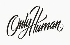 Typeverything.comnOnly Human #script