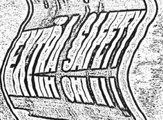 Extra Safety, by Dan Bina #art #drawing #ink #type #distortion #signage #dan bina #brooklyn #ny #new york #nyc