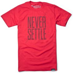 NEVER SETTLE (RED) #red #print #graphic #screen #t-shirt #tee #silk
