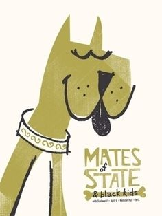 My Associate Cornelius : Posters : Mates of State #a #smith #typography #design #micah #poster #dog