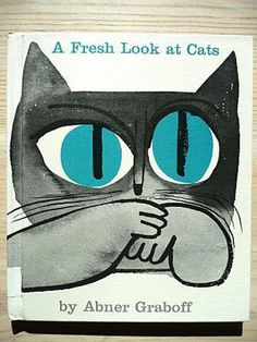 A Fresh Look at Cats   Abner Graboff