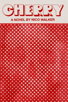 Nico Walker, Cherry, designed by Janet Hansen (Knopf)