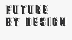 Video Future by Design #typeface