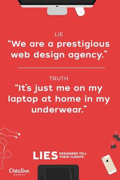 20 Lies Designers Tell Their Clients