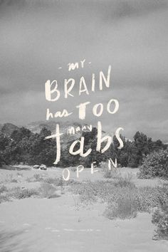 My Brain Has Too Many Tabs Open #lettering #greyscale #hand #humor #typography