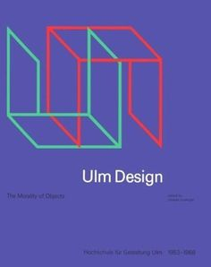 Ulm Design - The Morality of Objects #cover #ulm #design #graphic