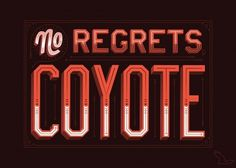 Coyote — Friends of Type #regrets #coyote #no