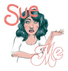 Sue Me #illustration #lettering