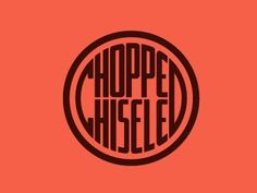 Dribbble - Chopped & Chiseled by Mackey Saturday #typography