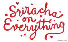 Sriracha on Everything — Friends of Type #illustration #typography