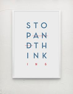 Stop and Think - Stop Thinking.