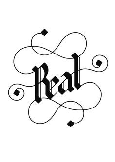 be real! #calligraphy #white #graffiti #funk #black #writing #tag #hip #york #hop #rap #hand #typo #new