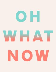 Oh What Now by Anna Dorfman #creed