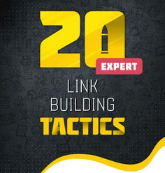 20 Practical & Expert SEO Link Building Tactics in 2019