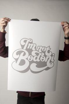 I'm not Bodoni #type #design #lettering