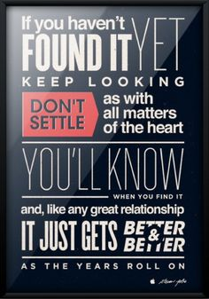 Don't Settle Steve Jobs quote from 2005 Stanford... | The Khooll #sign #poster