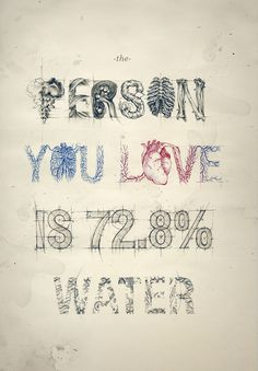 the person you love is 72.8% water on the Student Show #print #illustration #drawn #hand #humor