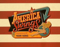 Taschen America: AMERICA SWINGS #1950s #flag #doret #retro #swings #america #michael