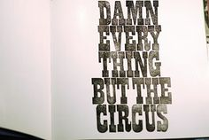 Letterology: Damn Everything but the Book #printing #circus #letterpress #typography