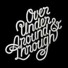 FFFFOUND! | Designspiration — Over Under Around & Through #type #lettering #white