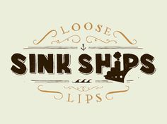 The Phraseology Project - Loose Lips Sink Ships #inspiration #lettering #design #crafted #made #type #hand #typography