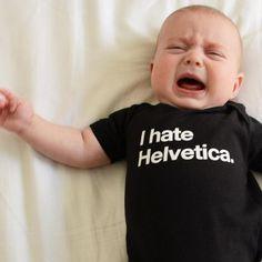 I Hate Helvetica Onesie #helvetica