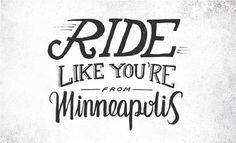 Handsome Cycles / Ride like you're from Minneapolis #lettering #bicycle #knock #inc #marina #bike #custom #minneapolis #type #groh #hand #typography