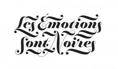 Emotions are Black — Friends of Type #noire #french #type #face #typography