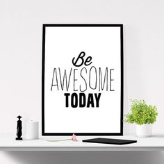 #printable #quote Be Awesome Today by #iloveprintable