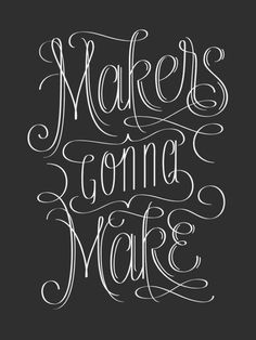 Typeverything.com Makers Gonna Make, 2.0 by Jude... - Typeverything #lettering #script #white #black #illustration #and #hand