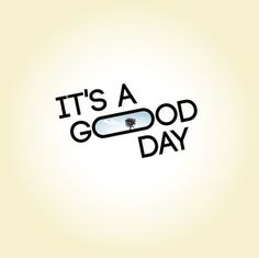 It's a good day. #type #encouragement #good #day