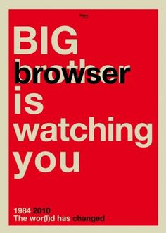 Big browser is watching you | Flickr - Photo Sharing! #print #typography #type #2010 #the #world #has #changed