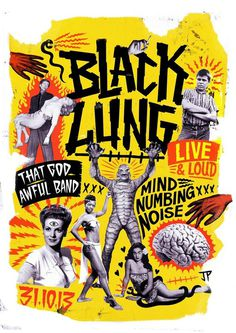 justinpoulter:justinpoulter.tumblr.comhttp://www.behance.net/justinpoulterGig Poster for Black Lung #lung #justinpoulter #black #anti #collage #style