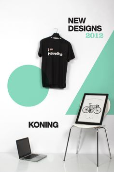 New Designs Koning 2012 #koning #design #shirt #helvetica #new