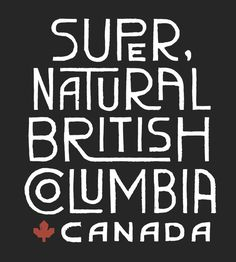 Super Natural British Columbia Canada