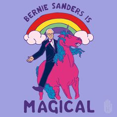 #feelthebern #bernie #sanders #poster #politics #america #rainbow #magical #unicorn