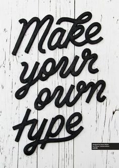 Make your own type #type #lettering #typography