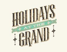 Holidasy at the Grand by Russ Gray #lettering #typography