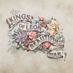 Kings of Leon – Beautiful War Cover Art « David Smith #typography #illustration #lettering #flowers #banner #ornate #album art
