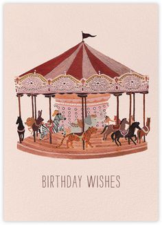 Carousel Wishes (Becca Stadtlander) Paperless Post #illustration #carousel #wishes #birhtday