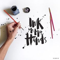 Ink on my hands - Hand lettering by hibridblog