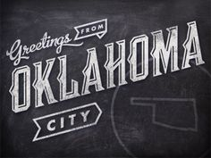 Dribbble - Greetings from OKC. by Mauricio Cremer #typography #chalk