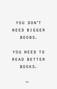 you don't need bigger boobs, you need to read better books #quote #swords
