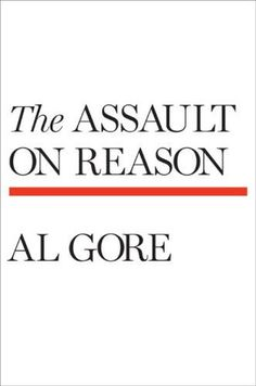 The Assault on Reason #cover #editorial #book