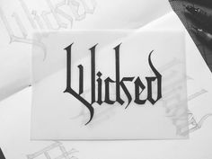 Lettering | 'Wicked' #lettering #typography #blackletter #type #design