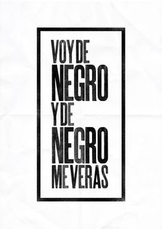 """Voy de Negro"" — Letterpress #ink #print #design #graphic #letterpress #poster"