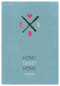 home sweet home : Henrik Doms #heart #doms #frankfurt #cross #design #home #sweet #poster #henrik #main #typo