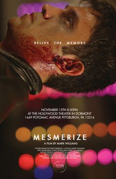 release poster for MESMERIZE the movie #mark #nick #movie #williams #mesmerize #spanos #pittsburgh #poster
